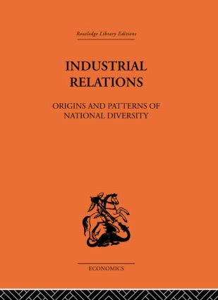 Industrial Relations: Origins and Patterns of National Diversity, 1st Edition (Paperback) book cover