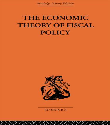 The Economic Theory of Fiscal Policy: 1st Edition (Paperback) book cover