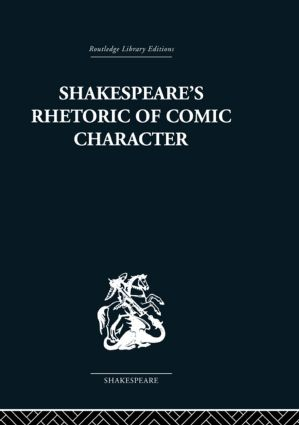 Shakespeare's Rhetoric of Comic Character (Paperback) book cover