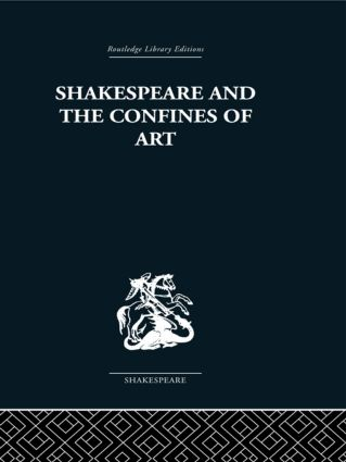 Shakespeare and the Confines of Art (Paperback) book cover