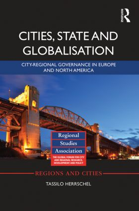 Cities, State and Globalisation: City-Regional Governance in Europe and North America (Hardback) book cover