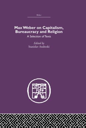Max Weber on Capitalism, Bureaucracy and Religion: 1st Edition (Paperback) book cover
