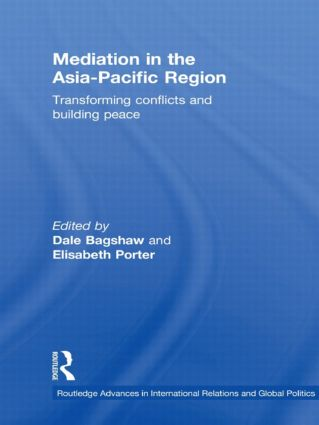 Mediation in the Asia-Pacific Region: Transforming Conflicts and Building Peace (Hardback) book cover