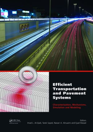 Efficient Transportation and Pavement Systems: Characterization, Mechanisms, Simulation, and Modeling (Hardback) book cover