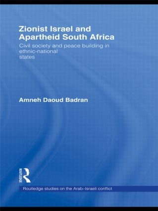 Zionist Israel and Apartheid South Africa: Civil society and peace building in ethnic-national states (Hardback) book cover