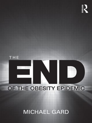 The End of the Obesity Epidemic (Paperback) book cover