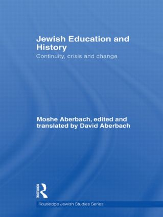 Jewish Education and History: Continuity, crisis and change (Hardback) book cover