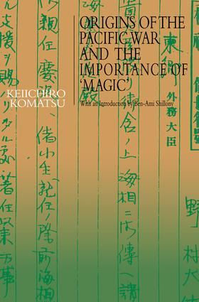 Origins of the Pacific War and the Importance of 'Magic': 1st Edition (Paperback) book cover