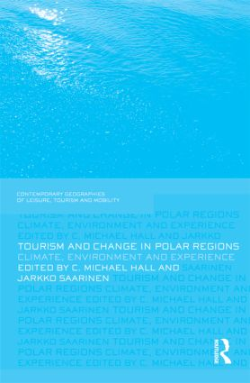 Tourism and Change in Polar Regions: Climate, Environments and Experiences (Hardback) book cover