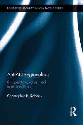 ASEAN Regionalism: Cooperation, Values and Institutionalisation (Hardback) book cover