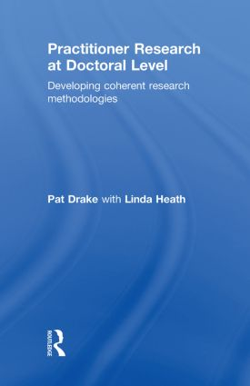 Practitioner Research at Doctoral Level: Developing Coherent Research Methodologies, 1st Edition (Hardback) book cover
