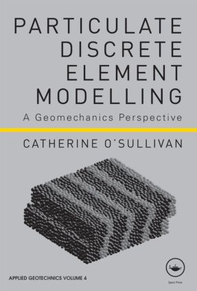 Particulate Discrete Element Modelling: A Geomechanics Perspective book cover