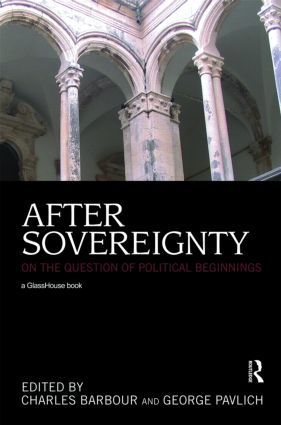 After Sovereignty: On the Question of Political Beginnings, 1st Edition (Hardback) book cover