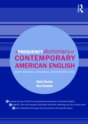 A Frequency Dictionary of Contemporary American English: Word Sketches, Collocates and Thematic Lists (Paperback) book cover