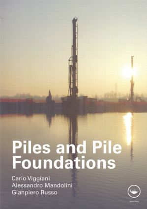 Piles and Pile Foundations: 1st Edition (Hardback) book cover