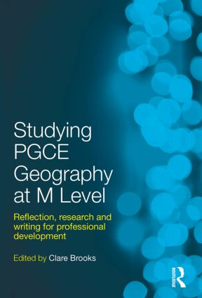 Studying PGCE Geography at M Level: Reflection, Research and Writing for Professional Development, 1st Edition (Hardback) book cover