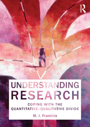 Understanding Research: Coping with the Quantitative - Qualitative Divide (Paperback) book cover