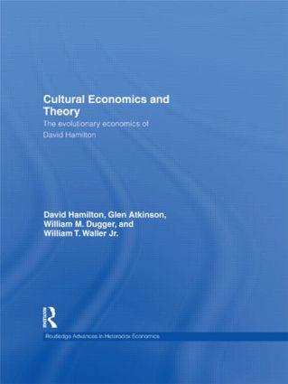 Cultural Economics and Theory: The evolutionary economics of David Hamilton (Hardback) book cover