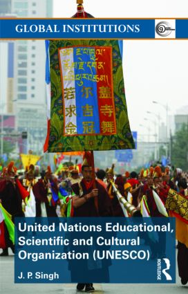 United Nations Educational, Scientific, and Cultural Organization (UNESCO): Creating Norms for a Complex World (Paperback) book cover
