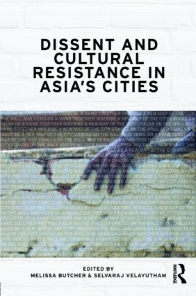Dissent and Cultural Resistance in Asia's Cities (Hardback) book cover