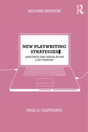 New Playwriting Strategies: Language and Media in the 21st Century, 2nd Edition (Paperback) book cover
