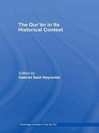 The Qur'an in its Historical Context: 1st Edition (Paperback) book cover