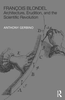 François Blondel: Architecture, Erudition, and the Scientific Revolution (Hardback) book cover