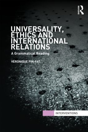 Universality, Ethics and International Relations: A Grammatical Reading book cover