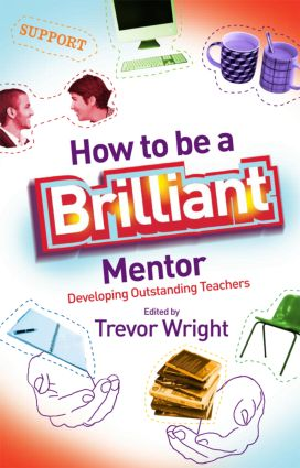 How to be a Brilliant Mentor: Developing Outstanding Teachers (Paperback) book cover