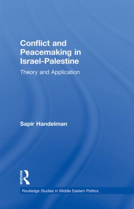 Conflict and Peacemaking in Israel-Palestine: Theory and Application (Hardback) book cover