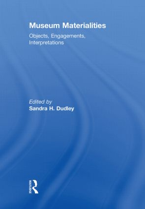 Museum Materialities: Objects, Engagements, Interpretations book cover