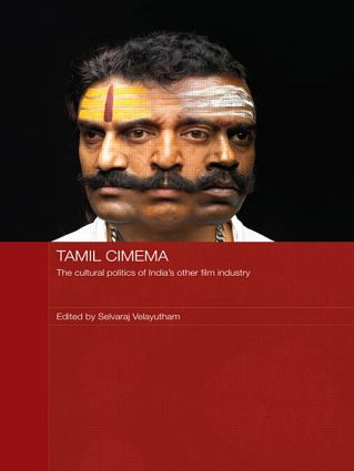 Tamil Cinema: The Cultural Politics of India's other Film Industry (Paperback) book cover