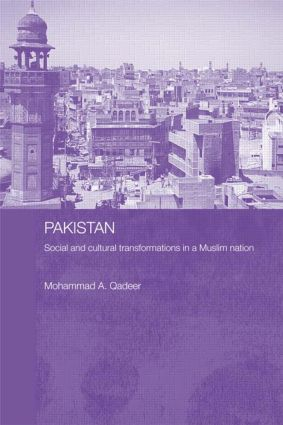 Pakistan - Social and Cultural Transformations in a Muslim Nation: 1st Edition (Paperback) book cover