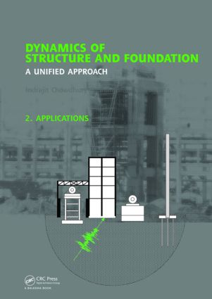 Dynamics of Structure and Foundation - A Unified Approach: 2. Applications, 1st Edition (Hardback) book cover