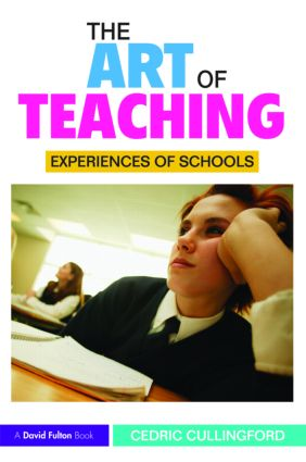 The Art of Teaching: Experiences of Schools, 1st Edition (Paperback) book cover