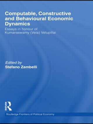 Computable, Constructive and Behavioural Economic Dynamics: Essays in Honour of Kumaraswamy (Vela) Velupillai (Hardback) book cover