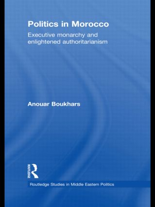 Politics in Morocco: Executive Monarchy and Enlightened Authoritarianism (Hardback) book cover