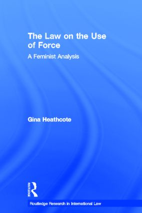 The Law on the Use of Force: A Feminist Analysis (Hardback) book cover