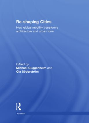 Re-shaping Cities: How Global Mobility Transforms Architecture and Urban Form book cover