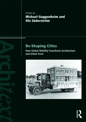 Re-shaping Cities: How Global Mobility Transforms Architecture and Urban Form (Paperback) book cover