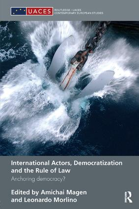 International Actors, Democratization and the Rule of Law: Anchoring Democracy? book cover