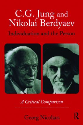 C.G. Jung and Nikolai Berdyaev: Individuation and the Person: A Critical Comparison, 1st Edition (Paperback) book cover