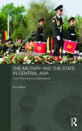 The Military and the State in Central Asia: From Red Army to Independence book cover