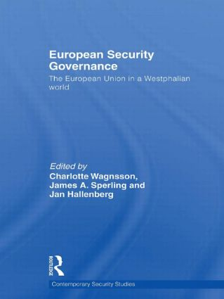 European Security Governance: The European Union in a Westphalian World (Hardback) book cover