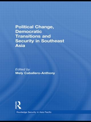 Political Change, Democratic Transitions and Security in Southeast Asia (Hardback) book cover