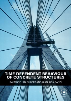 Time-Dependent Behaviour of Concrete Structures: 1st Edition (Hardback) book cover