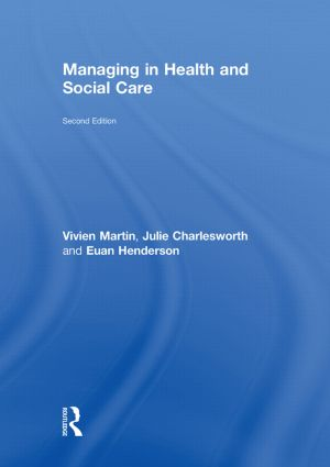Managing in Health and Social Care: 2nd Edition (Hardback) book cover