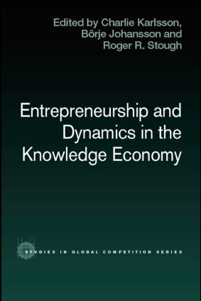 Entrepreneurship and Dynamics in the Knowledge Economy: 1st Edition (Paperback) book cover
