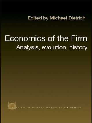 Economics of the Firm: Analysis, Evolution and History, 1st Edition (Paperback) book cover