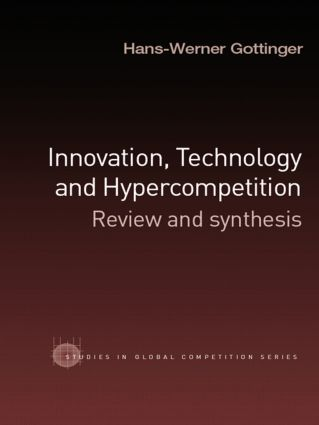 Innovation, Technology and Hypercompetition
